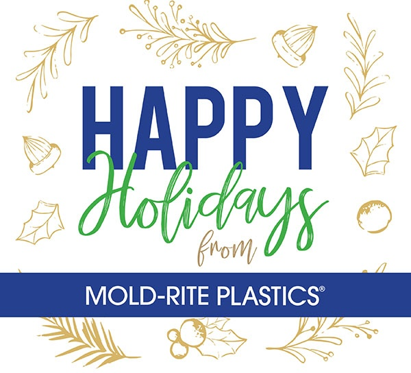 Holiday Greetings from Your Friends at Mold-Rite Plastics